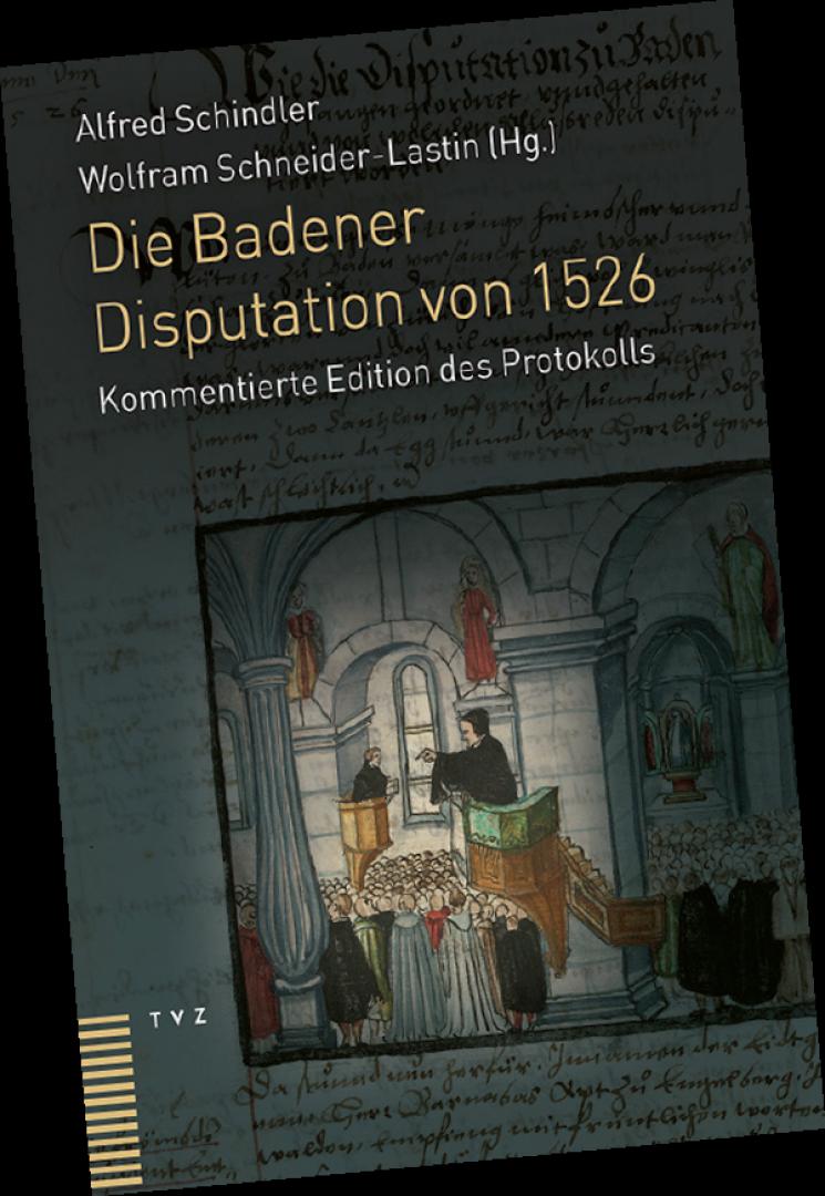 Die Badener Disputation von 1526}